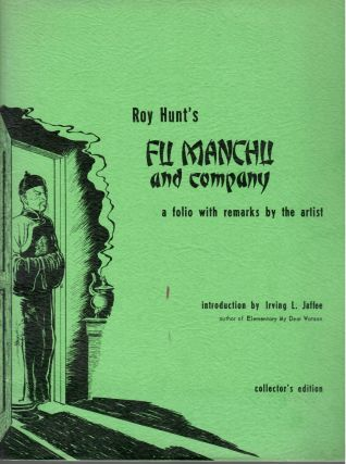 Roy Hunt's Fu Manchu and Company; A Folio With Remarks by the Artist. Roy Hunt
