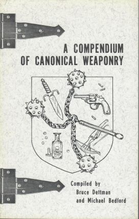 Compendium of Canonical Weaponry; Being a Catalogue and Description of the Implements of Foul...