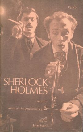 Sherlock Holmes and the Affair of the Amorous Regent. John Fenn