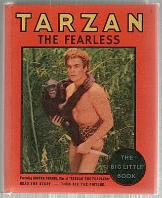 Tarzan the Fearless; With Illustrations from the Motion Picture Starring Buster Crabbe. Edgar...