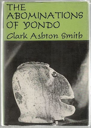 Abominations of Yondo. Clark Ashton Smith