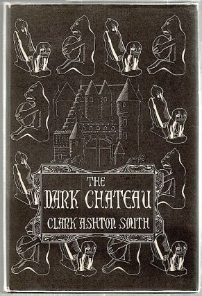 Dark Chateau; And Other Poems. Clark Ashton Smith