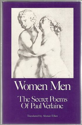 Women Men; The Secret Poems of Paul Verlaine. Paul Verlaine