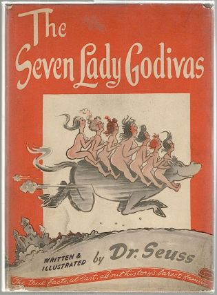Seven Lady Godivas; Written and Illustrated by Dr. Seuss. Theodore Geisel.
