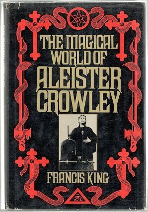 Magical World of Aleister Crowley. Francis King