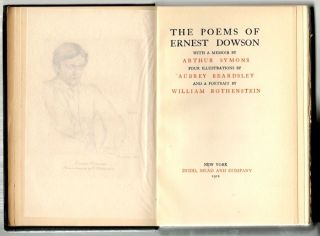 Poems of Ernest Dowson; With a Memoir by Arthur Symons, Four Illustrations by Aubrey Beardsley and a Portrait by William Rothenstein. Ernest Dowson.