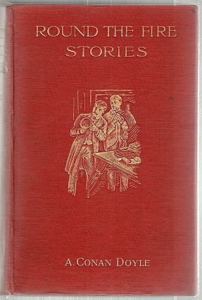 Round the Fire Stories. Arthur Conan Doyle