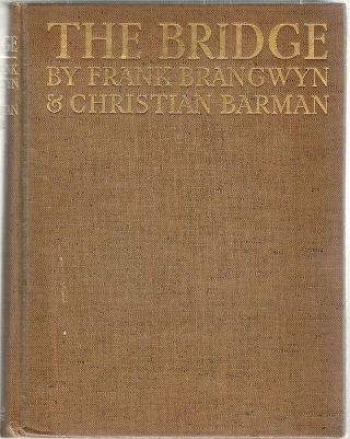 Bridge; A Chapter in the History of Building. Frank / Barman Brangwyn, Christian