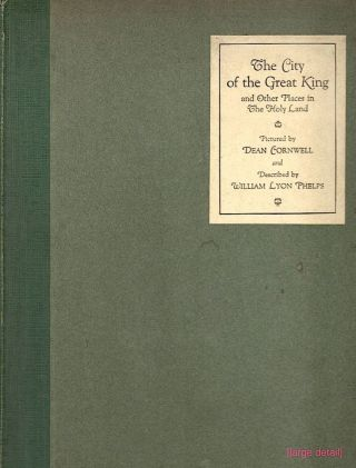City of the Great King; And Other Places in the Holy Land. William Lyon Phelps.