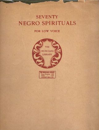Seventy Negro Spirituals; For Low Voice. William Arms Fisher