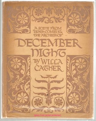 "December Night; A Scene from Willa Cather's Novel ""Death Comes for the Archbishop"" Willa Cather."