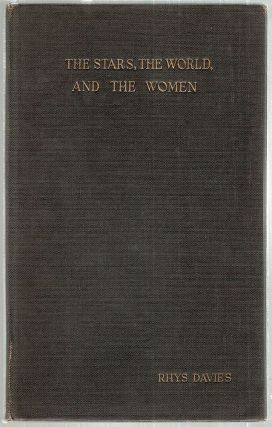 Stars, the World, and the Women; Being No. 4 of the Furnival Books. Rhys Davies
