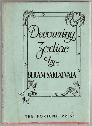 Devouring Zodiac; A Collection of Poems. Beram Saklatvala