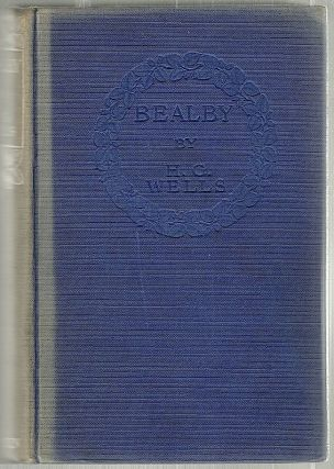 Bealby; A Holiday. H. G. Wells.