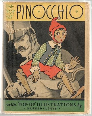 Pop-Up Pinocchio; Being the Life and Adventures of a Wooden Boy Who Finally Became a Real Boy. Harold Lentz.