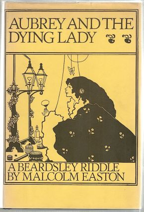 Aubrey and the Dying Lady; A Beardsley Riddle. Malcolm Easton