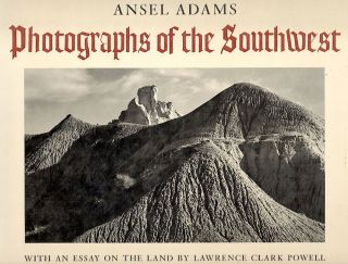 Photographs of the Southwest; Selected Photographs Made from 1928 to 1968 in Arizona, California, Colorado, New Mexico, Texas and Utah with a Statement by the Photographer and an Essay on the Land by Lawrence Clark Powell. Ansel Adams.