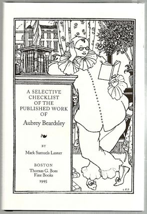 Selective Checklist of the Published Work of Aubrey Beardsley. Mark Samuels Lasner