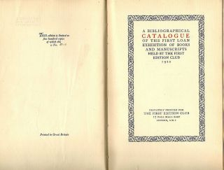 Bibliographical Catalogue of the First Loan Exhibition of Books and Manuscripts Held by the First Edition Club