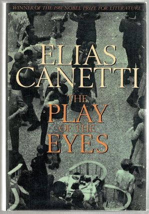 Play of the Eyes. Elias Canetti.