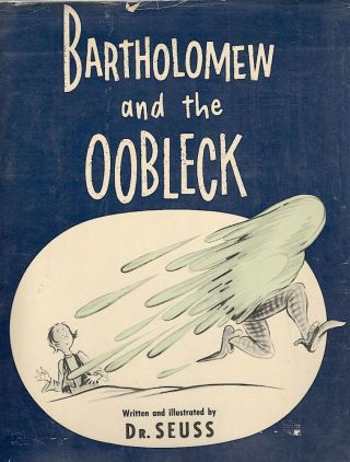 Bartholomew and the Oobleck. Dr. Seuss, Theodore Geisel.