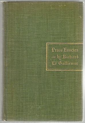 Prose Fancies. Richard Le Gallienne.