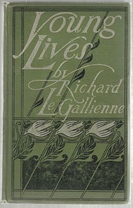 Young Lives. Richard Le Gallienne.