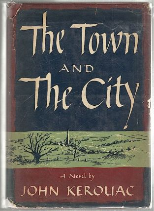 Town and the City. John Kerouac.