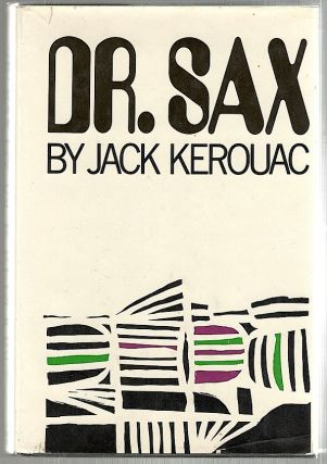 Dr. Sax; Faust Part Three. Jack Kerouac.