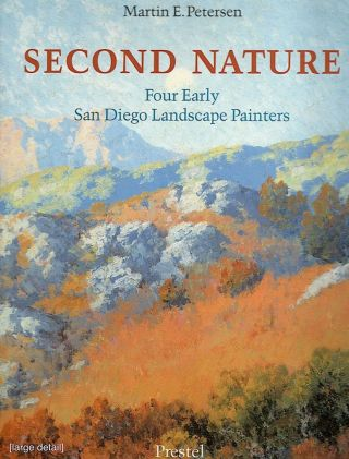 Second Nature; Four Early San Diego Landscape Painters. Martin E. Petersen