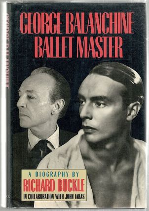 George Balanchine; Ballet Master. Richard Buckle, John Taras