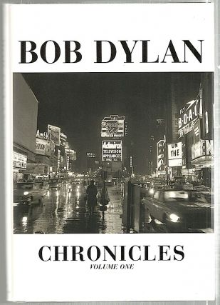 Chronicle; Volume One. Bob Dylan