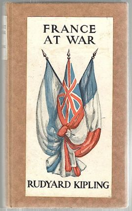France at War; On the Frontier of Civilization. Rudyard Kipling