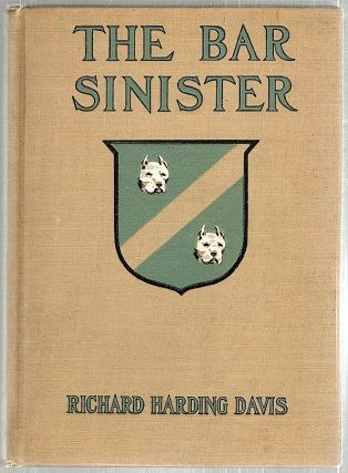 Bar Sinister. Richard Harding Davis