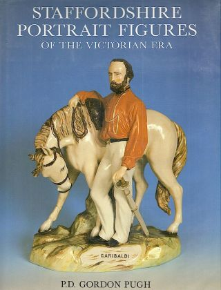 Staffordshire Portrait Figures and Allied Subjects of the Victorian Era; Including the Definitive...