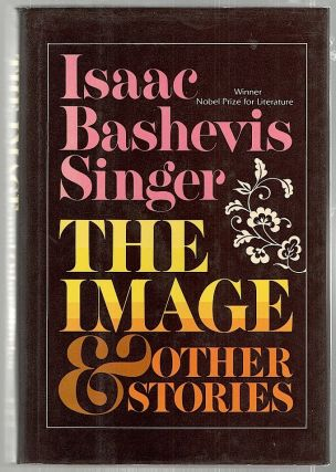 Image; And Other Stories. Isaac Bashevis Singer