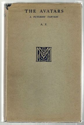 Avatars; A Futuristic Fantasy. A E., George William Russell