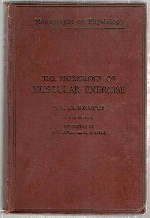 Physiology of Muscular Exercise. F. A. Bainbridge