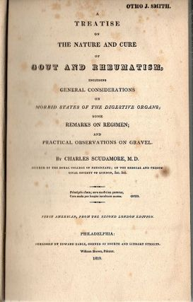Treatise on the Nature and Cure of Gout and Rheumatism; Including General Considerations on Morbid States of the Digestive Organs; Some Remarks on Regimen; and Practical Observations on Gravel