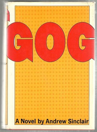Gog; A Novel. Andrew Sinclair