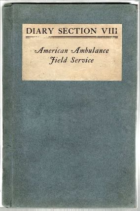 Diary of Section VIII; American Ambulance Field Service. H. D. S