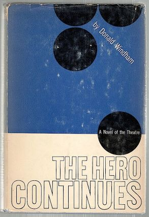 Hero Continues; A Novel. Donald Windham.