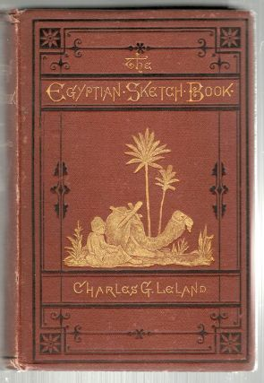 Egyptian Sketch Book. Charles G. Leland