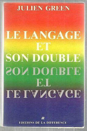 Langage et Son Double; Introduction et Notes de Giovanni Lucera. Julien Green.
