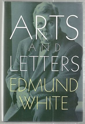 Arts and Letters. Edmund White