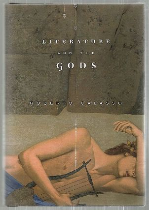 Literature and the Gods. Roberto Calasso