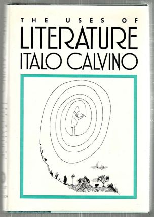 Uses of Literature; Essays. Italo Calvino