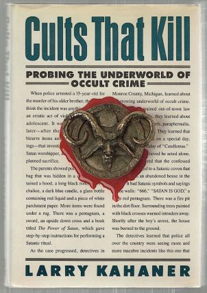 Cults That Kill; Probing the Underworld of Occult Crime. Larry Kahaner.