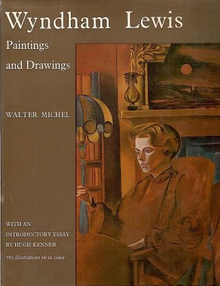 Wyndham Lewis; Paintings and Drawings. Walter Michel