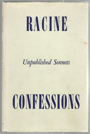Confessions; Unpublished Sonnets. Jean Racine